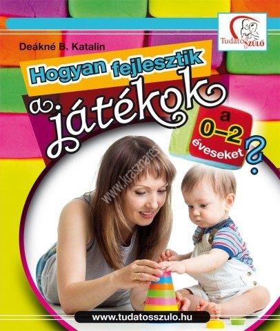 krasznar-es-fiai-hogyan-fejlesztik-a-jatekok-a-0-2-eveseket
