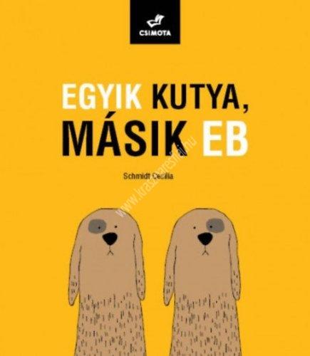 egyik-kutya-masik-eb-magyar-szolasok-es-kozmondasok