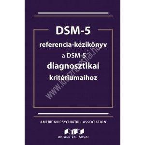 dsm-5-referencia-kezikonyv-a-dsm-5-diagnosztikai-kriteriumaihoz