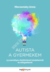 autista-a-gyermekem-13-szemelyes-elettortenet-kuzdelemrol-es-elfogadasrol