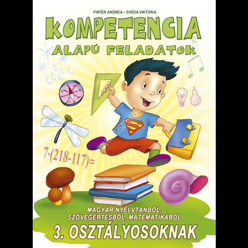 kompetencia-alapu-feladatok-3-osztaly-magyar-nyelvtan-szövegertes-matemetika