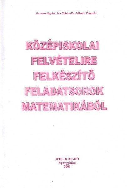 kozepiskolai-felvetelire-felkeszito-feladatsorok-matematikabol