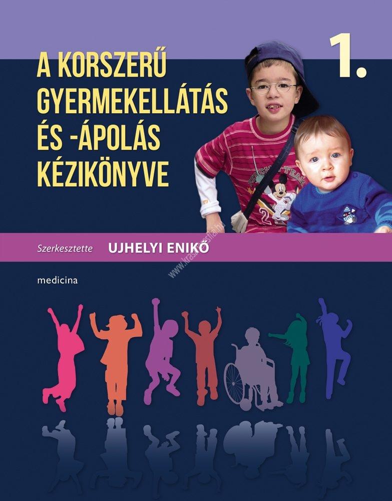 a-korszeru-gyermekellatas-es-apolas-kezikonyveA korszerű gyermekellátás és -ápolás kézikönyve