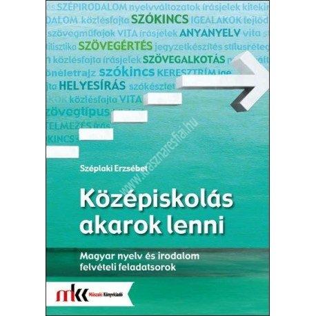 kozepiskolas-akarok-lenni-magyar-nyelv-es-irodalom-felveteli-feladatsorok