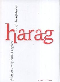 Harag - Felismerni, megérteni, elengedni