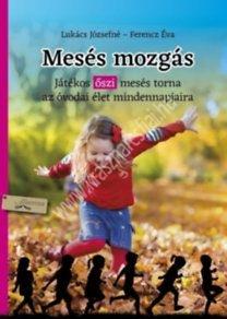 Mesés mozgás - Játékos őszi mesés torna az óvodai élet mindennapjaira