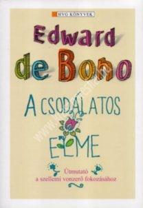Edward de Bono : A csodálatos elme - Útmutató a szellemi vonzerő fokozásához