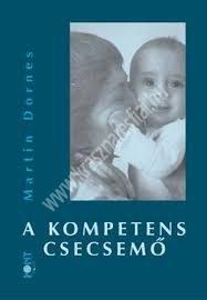 Martin Dornes : A kompetens csecsemő