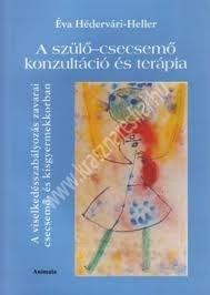 Éva Hédervári-Heller : A szülő-csecsemő konzultáció és terápia