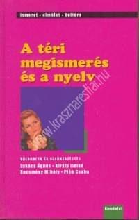 Lukács Á. – Racsmány M. – Pléh Cs. : A téri megismerés és a nyelv