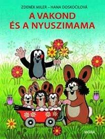 Z.Miler – H.Doskocilová : A vakond és a nyuszimama