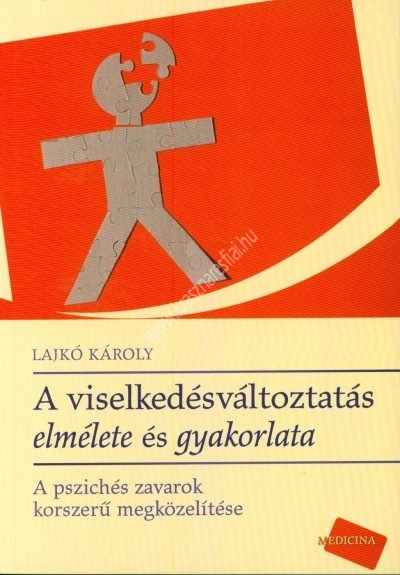 Lajkó Károly : A viselkedésváltoztatás elmélete és gyakorlata – A pszichés zavarok korszerű megközelítése