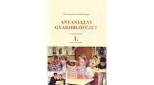 Kovácsné Kocsis E. : Anyanyelvi gyakorlófüzet – Általános iskolák 1. évfolyama számára