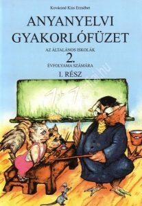 Béres M. – Kovácsné Kiss Erzsébet : Anyanyelvi gyakorlófüzet – Általános iskolák 2. évfolyama számára I. rész