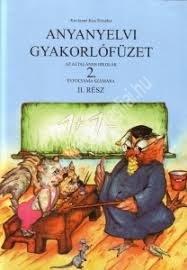 Béres M. – Kovácsné Kiss Erzsébet : Anyanyelvi gyakorlófüzet – Általános iskolák 2. évfolyama számára II. rész