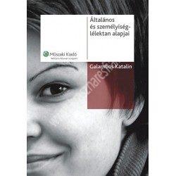Galambos Katalin : Az általános és személyiség lélektan alapjai