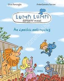 Az éjszakai szörnyeteg - Lumpi Lumpi gyógyító meséi