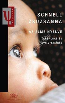 Schnell Zsuzsanna : Az elme nyelve Társalgás és nyelvfejlődés