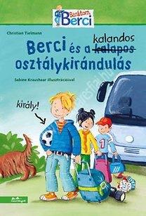 Berci és a kalandos osztálykirándulás-Berci regények 2.