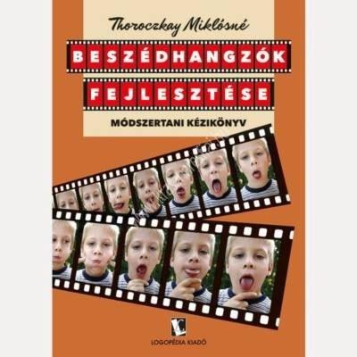 Körössy – Thoroczkay: Hangfejlesztés, beszédtechnika - új kiadása: Beszédhangzók fejlesztése