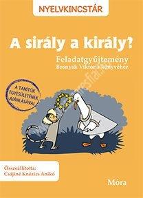 A sirály a király? - Feladatgyűjtemény Bosnyák Viktória könyvéhez - Nyelvkincstár