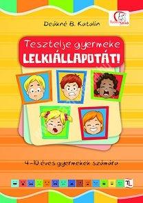 Tesztelje gyermeke lelkiállapotát! 4-10 gyermekek