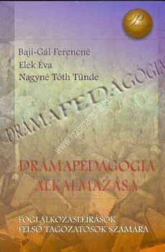 Bajai-Gál F. – Elek É. – Nagyné Tóth T. :  Drámapedagógia alkalmazása – Foglalkozás-leírások felső tagozatosok számára