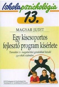 Magyar Judit : Egy kiscsoportos foglalkozási program kísérlete
