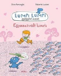 Egyszervolt hiszti - Lumpi Lumpi gyógyító meéi