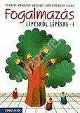 Csikósné Monostrori E. – Jerneiné Mezey K. : Fogalmazás lépésről lépésre 1. – Munkatankönyv 2-4. osztályosok számára