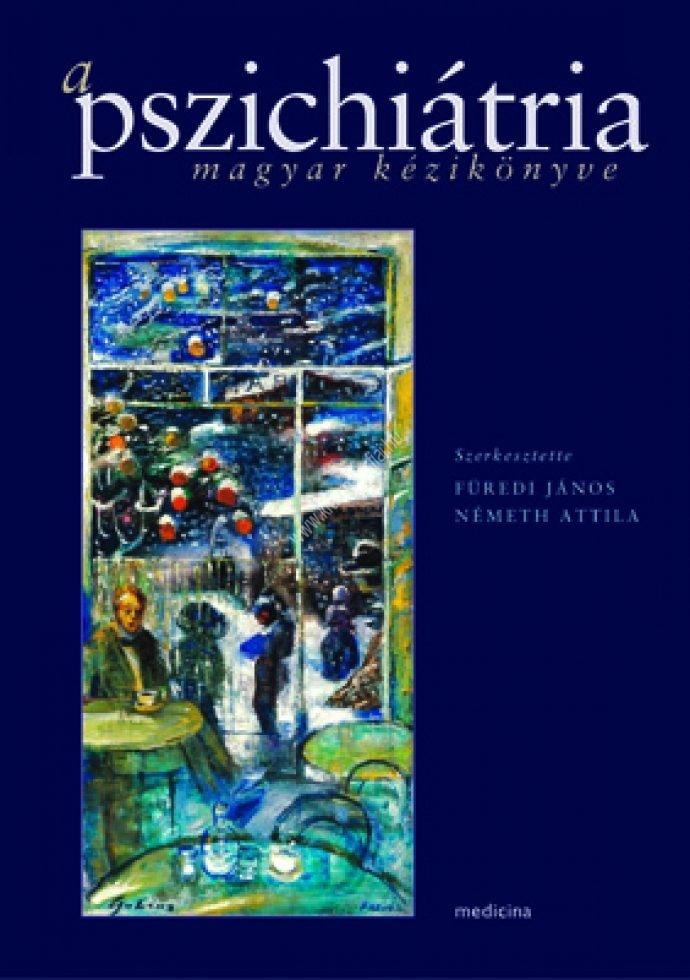 A pszichiátria magyar kézikönyve