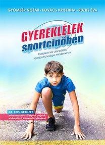 Gyereklélek sportcipőben - Fiatalkori és utánpótlás sportpszichológia mindenkinek