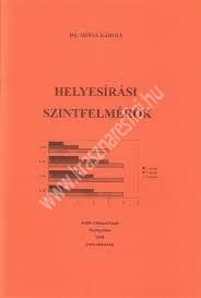 Dr. Minya Károly : Helyesírási szintfelmérők