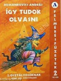 Romankovics András : Így tudok olvasni – Felmérésfüzet 2. osztályosoknak