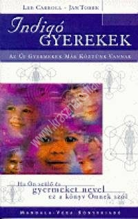 L.Carroll – J.Tober : Indigó gyerekek