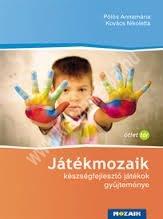 Pölös Annamária - Kovács Nikoletta : Játékmozaik - Készségfejlesztő játékok gyűjteménye