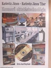 Karlovitz János : Korszerű oktatástechnológia