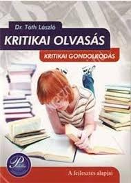 Dr. Tóth László : Kritikai olvasás, kritikai gondolkodás