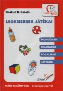 Deákné B. Katalin : Legkisebbek játékai – Kártyakönyvek 6 hónapos kortól
