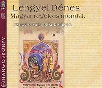 Lengyel Dénes : Magyar regék és mondák Hangoskönyv CD