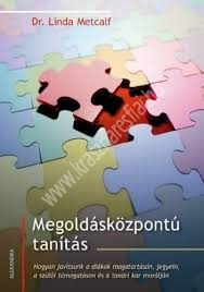 Dr. Linda Metcalf : Megoldásközpontú tanítás