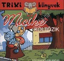 Lévay Erzsébet : Trixi könyvek Micike költözik