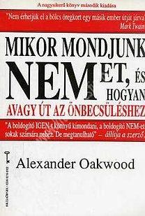 A.Oakwood : Mikor mondjunk nemet és hogyan? - Avagy út az önbecsüléshez