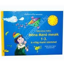 Szókimondóka Móna Manó mesék 1-3. A világ manó szemmel