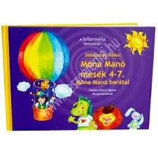 Szókimondóka Móna Manó mesék 4-7. Móna Manó barátai