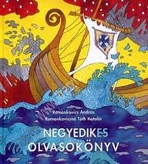 Romankovics A. – Romankovicsné Tóth K. : Negyedikes olvasókönyv