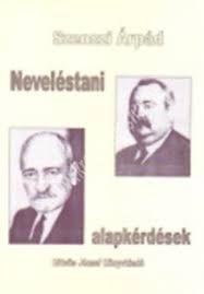 Szenczi Árpád : Neveléstani alapkérdések