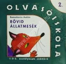 Romankovics András : Olvasóiskola 1-2. osztályosok számára – Rövid állatmesék