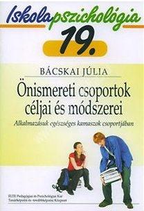 Bácskai Júlia : IP. 19. Önismereti csoportok céljai, módszerei, alkalmazásuk egészséges kamaszok csoportjában
