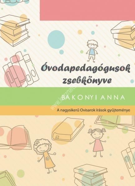 Bakonyi Anna : Óvodapedagógusok zsebkönyve
